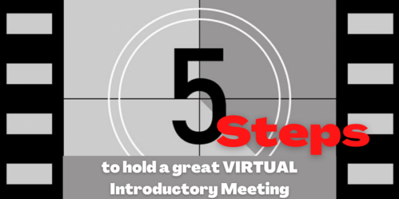 5 Steps to hold a great Virtual Introductory Meeting