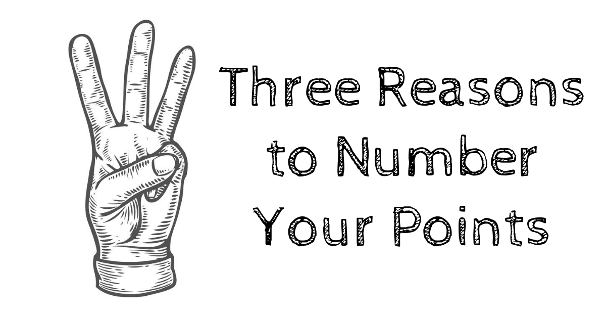Three Reasons to Number Your Points