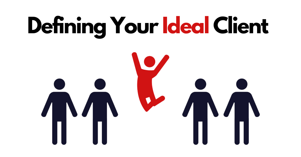 Defining Your Ideal Client