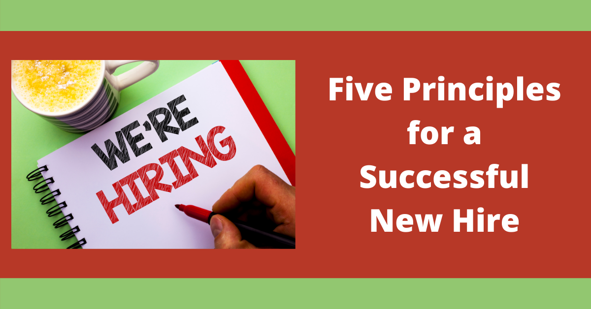 Five Principles of a Successful New Hire