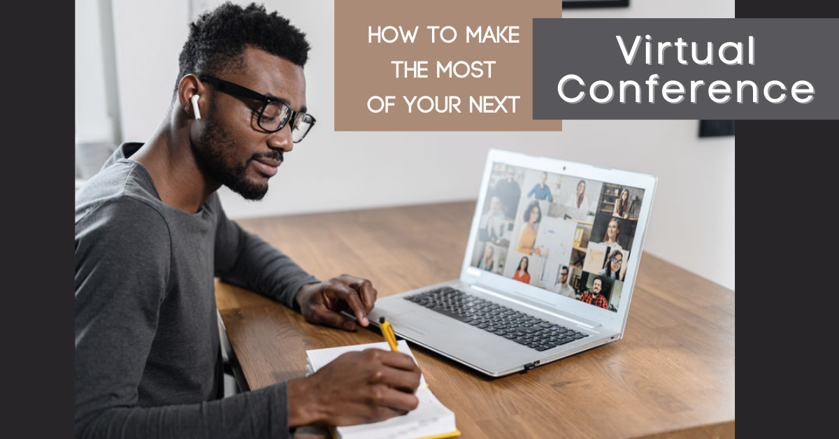 How to make the most of your next virtual conference